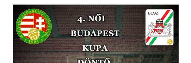 4. Női Budapest Kupa döntője az Ady pályán